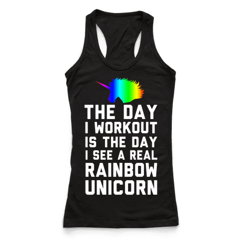 The Day I Workout is The Day I See a Rainbow Unicorn