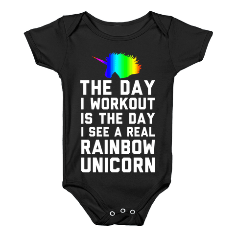 The Day I Workout is The Day I See a Rainbow Unicorn Baby Onesy