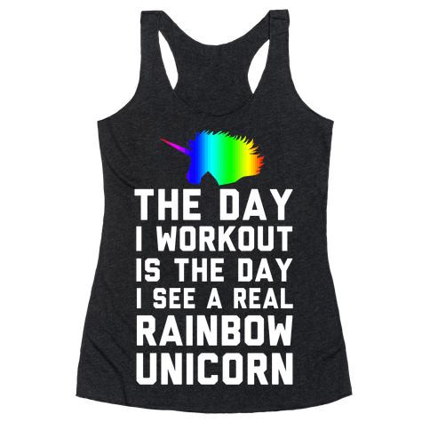 The Day I Workout is The Day I See a Rainbow Unicorn Racerback Tank Top