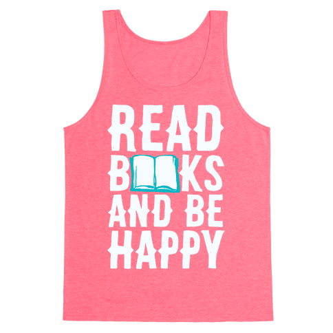 Read Books And Be Happy Tank Top