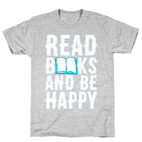 Read Books And Be Happy Mens T-Shirt