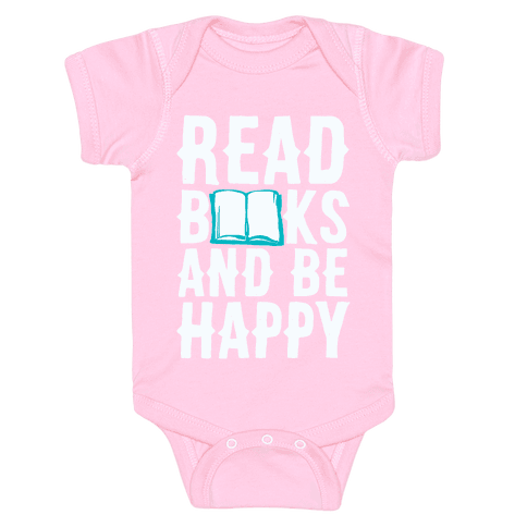 Read Books And Be Happy Baby Onesy