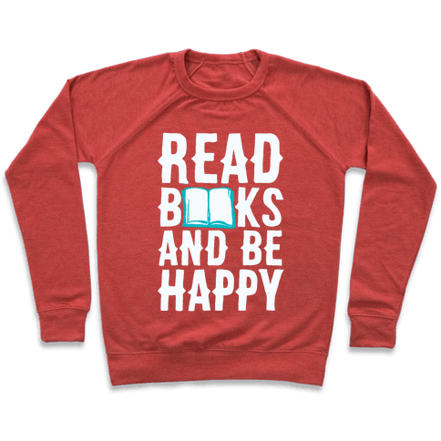 Read Books And Be Happy Pullover