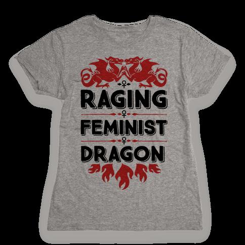Raging Feminist Dragon Womens T-Shirt