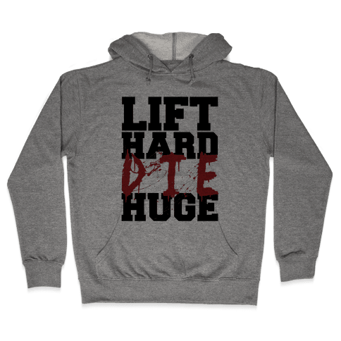 Lift Hard Hooded Sweatshirt