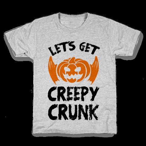 Let's Get Creepy Crunk Kids T-Shirt