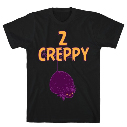 2 creppy T-Shirt