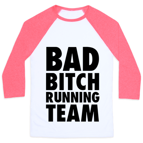 Bad Bitch Running Team Baseball Tee