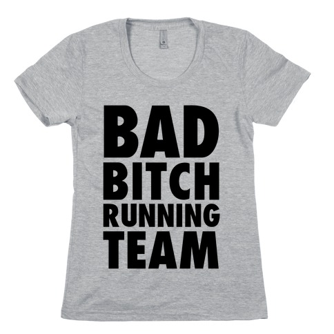 Bad Bitch Running Team Womens T-Shirt