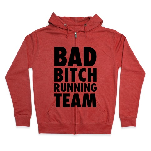 a9b678e97 Bad Bitch Running Team Hoodie | LookHUMAN