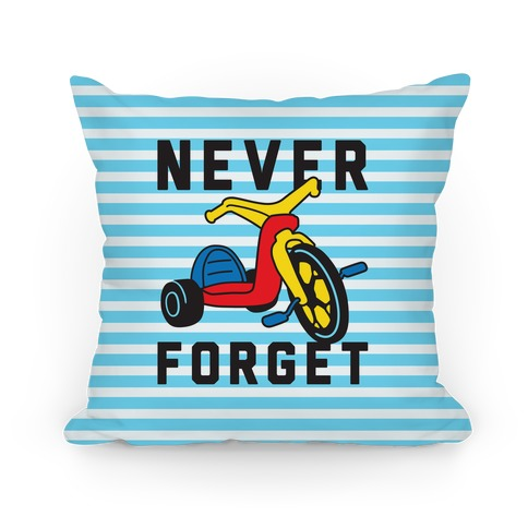 Never Forget Big Wheel Pillow