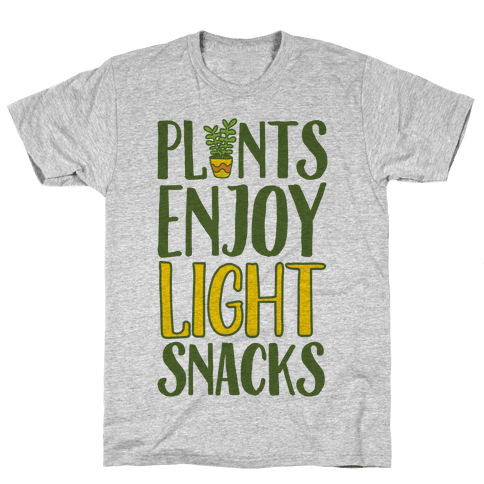 Plants Enjoy Light Snacks Mens T-Shirt