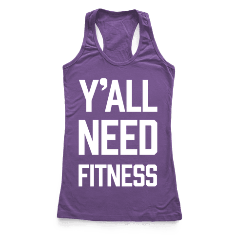 Y'all Need Fitness Racerback Tank Top
