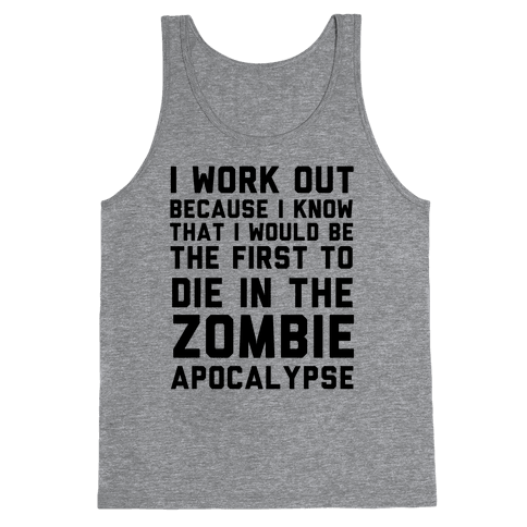 First to Die in The Zombie Apocalypse Tank Top