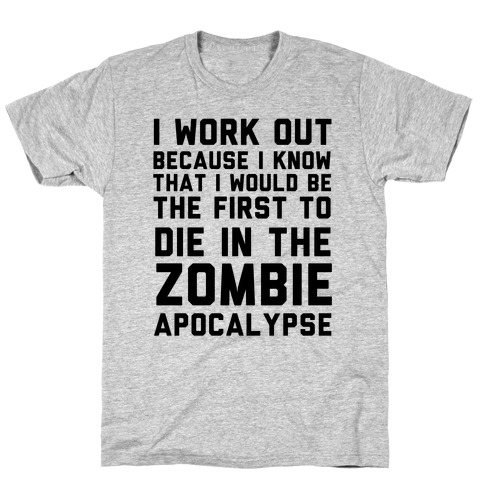 First to Die in The Zombie Apocalypse T-Shirt