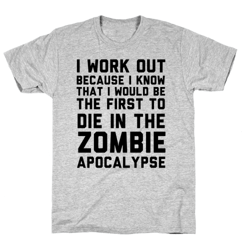 First to Die in The Zombie Apocalypse Mens T-Shirt