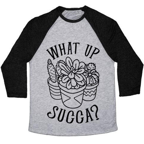 What Up Succa Baseball Tee