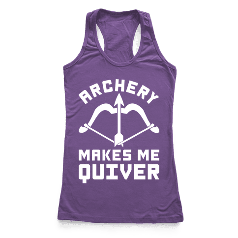 Archery Makes Me Quiver Racerback Tank Top