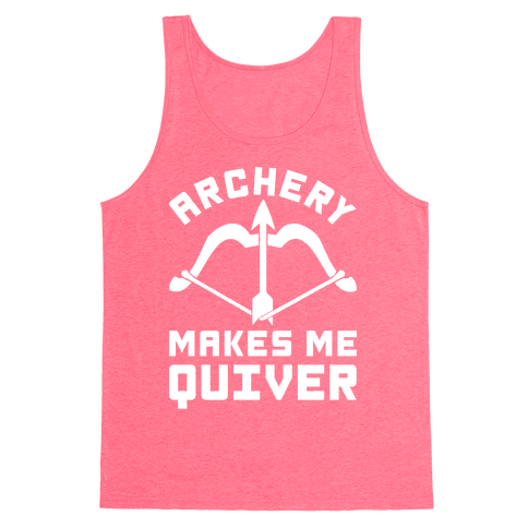 Archery Makes Me Quiver Tank Top