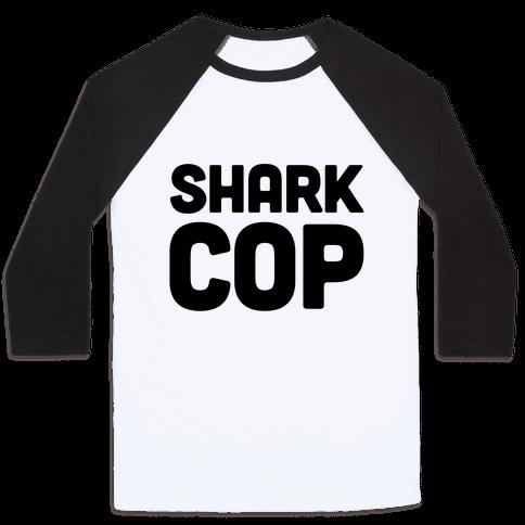 Shark Cop Baseball Tee