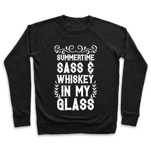 Summertime Sass and Whiskey in My Glass Pullover
