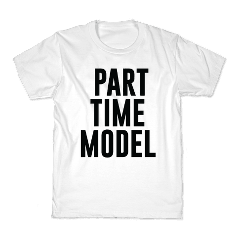 Part Time Model Kids T-Shirt