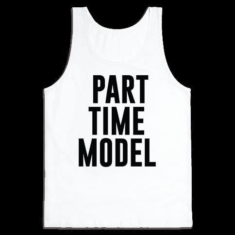 Part Time Model Tank Top