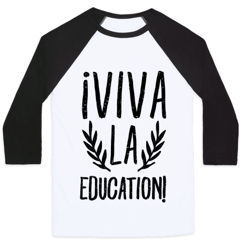 Viva La Education Baseball Tee