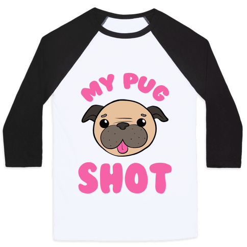My Pug Shot Baseball Tee