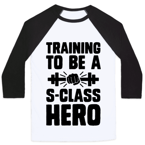 Training to be a S-Class Hero Baseball Tee