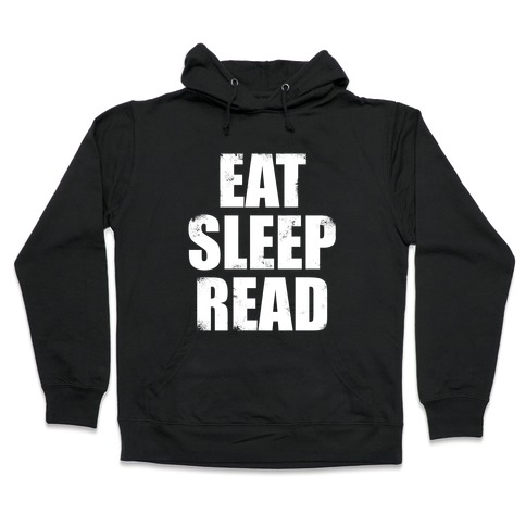 Eat Sleep Read (White Ink) Hooded Sweatshirt