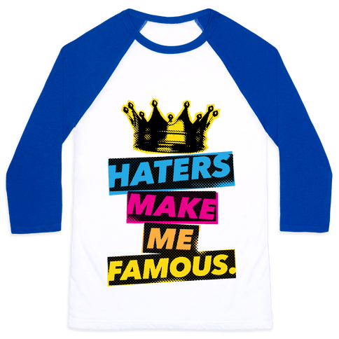 Haters Make Me Famous Baseball Tee