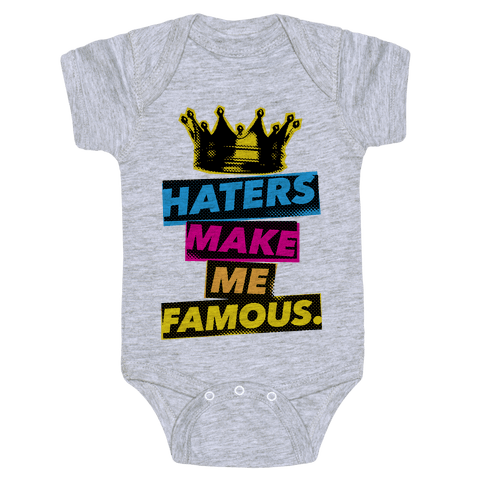 Haters Make Me Famous Baby Onesy