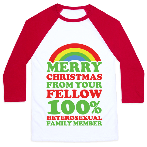 Merry Christmas From Your Fellow 100% Heterosexual Family Member Baseball Tee