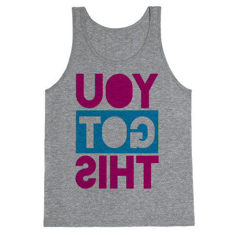 You Got This (Reversed) Tank Top