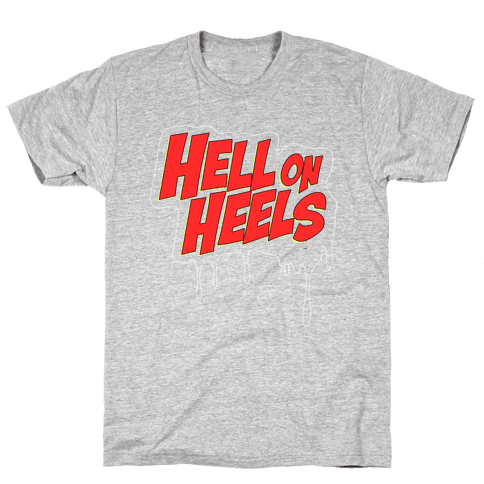 Hell on Heels Mens T-Shirt