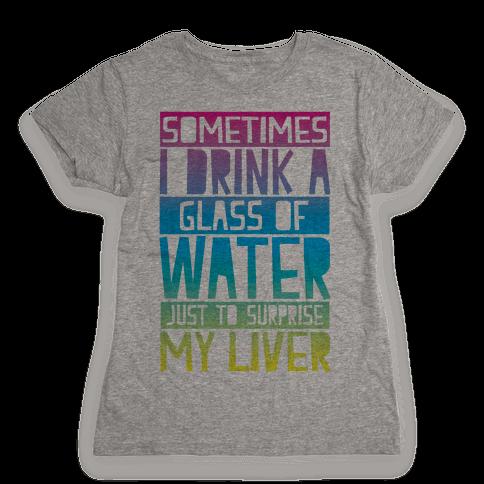 Surprise My Liver Womens T-Shirt