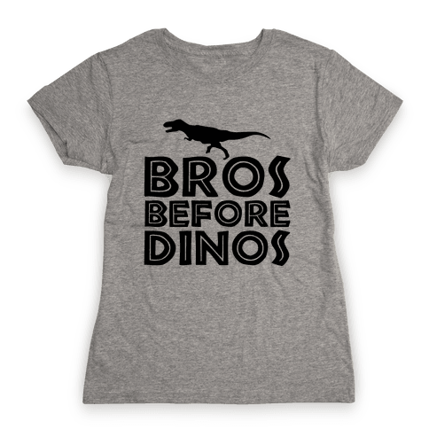 Bros Before Dinos Womens T-Shirt