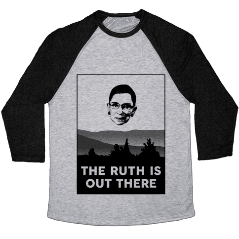 The Ruth Is Out There Baseball Tee
