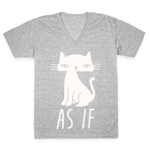 As If Cat  V-Neck Tee Shirt