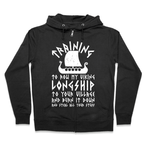 Training To Row My Viking Longship Zip Hoodie