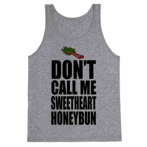 DON'T CALL ME SWEETHEART! Tank Top