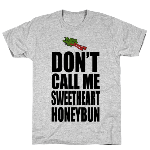 DON'T CALL ME SWEETHEART! Mens T-Shirt