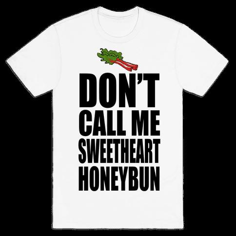 DON'T CALL ME SWEETHEART! Mens T-Shirt