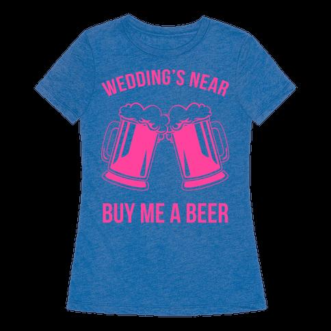 Wedding 39 s near buy me a beer t shirt human for T shirt designers near me