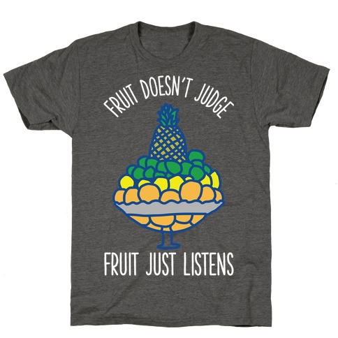 Fruit Doesn't Judge T-Shirt