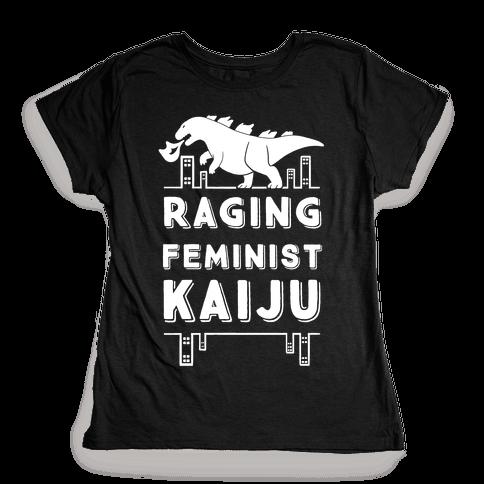 Raging Feminist Kaiju Womens T-Shirt
