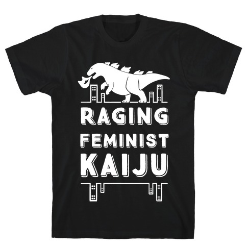 Raging Feminist Kaiju Mens T-Shirt