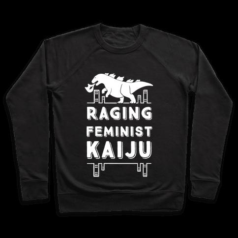 Raging Feminist Kaiju Pullover
