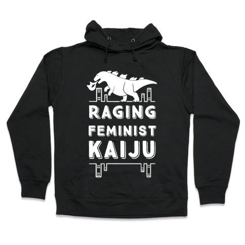 Raging Feminist Kaiju Hooded Sweatshirt